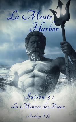 Couverture du livre : La Meute Harbor, Saison 3 : La Menace des Dieux