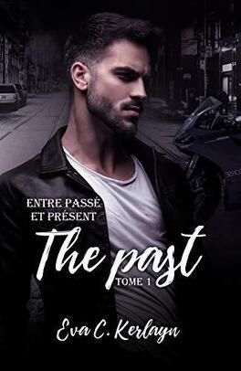 Couverture du livre : The Past, Tome 1 : Entre passé et présent