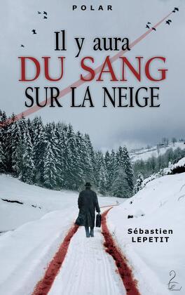 Couverture du livre : Il y aura du sang sur la neige