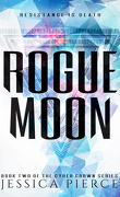 Cyber Crown, Tome 2 : Rogue Moon