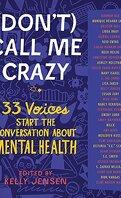 Don't call me crazy
