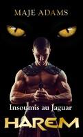 Harem, Tome 1 : Insoumis au jaguar