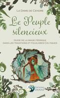 Le peuple silencieux : Guide de la magie féerique dans les traditions et folklores celtiques