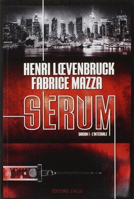 Couverture du livre : Serum, Saison 1 - L'intégrale
