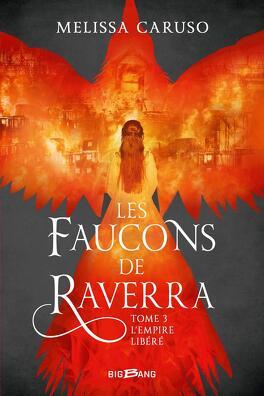 Couverture du livre : Les Faucons de Raverra, Tome 3 : L'Empire libéré