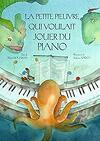 La petite pieuvre qui voulait jouer du piano