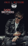 Dark Brothers, Tome 1 : Riley
