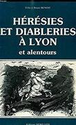 Hérésies et diableries à Lyon et alentours