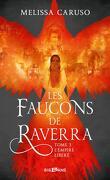 Les Faucons de Raverra, Tome 3 : L'Empire libéré