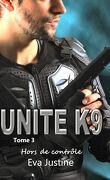 Unité K9, Tome 3 : Hors de contrôle