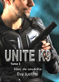 Couverture de Unité K9, Tome 3 : Hors de contrôle