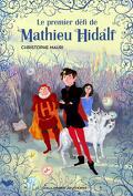 Mathieu Hidalf, Tome 1 : Le Premier Défi de Mathieu Hidalf