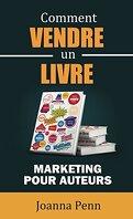 Comment vendre un livre: Marketing pour auteurs