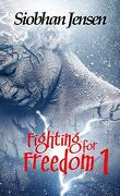 Fighting for freedom, Tome 1