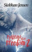 Fighting for freedom, Tome 2