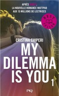 My dilemma is you, Tome 1