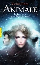 Animale, Tome 2 : La Prophétie de la Reine des neiges
