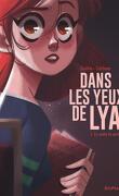 Dans les yeux de Lya, Tome 1 : En quête de vérité