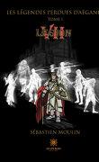 Les légendes perdues d'Aëgane, tome 1 : LEGION VII