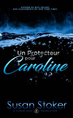 Couverture de Forces très spéciales, Tome 1 : Un protecteur pour Caroline