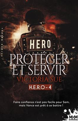 Couverture du livre : H.E.R.O, Tome 4 : Protéger et servir