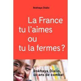 Couverture du livre : La France tu l'aimes ou tu la fermes?