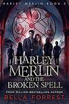 Harley Merlin, Tome 5 : Harley Merlin and the Broken Spell