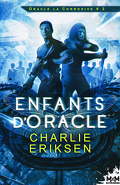 Oracle la corrosive, Tome 2 : Les enfants d'Oracle