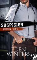Diversion, Tome 7 : Suspicion