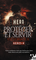 H.E.R.O, Tome 4 : Protéger et servir