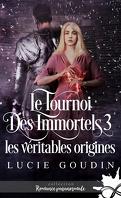 Le Tournoi des Immortels, Tome 3 : Les Véritables origines