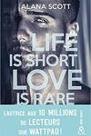 couverture Life is short, Love is rare
