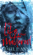Life Duet, Tome 1 : The Life That Mattered