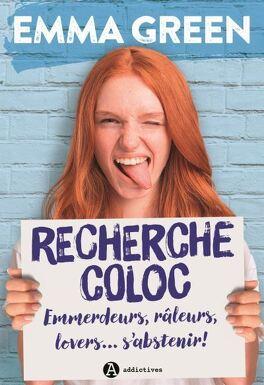 Couverture du livre : Recherche Coloc : Emmerdeurs, râleurs, lovers... s'abstenir !