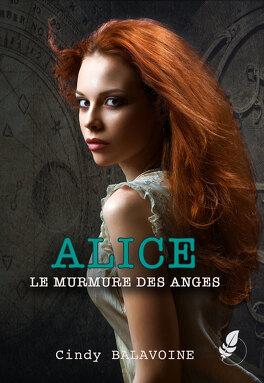 Couverture du livre : Alice, Tome 1 : Le Murmure des anges