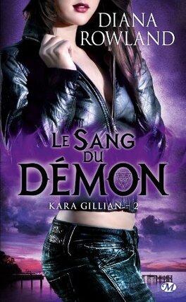 Couverture du livre : Kara Gillian, Tome 2 : Le Sang du démon