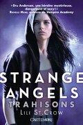 Strange Angels, Tome 2 : Trahisons