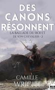 La Ballade du roi et de son chevalier, Tome 2 : Des canons résonnent