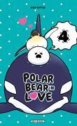 Polar Bear in Love, Tome 4