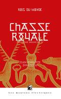 Rois du monde, Tome 2 : Chasse royale - Deuxième branche IV