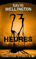 Vampire Story, Tome 4 : 23 Heures
