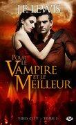 Void City, Tome 2 : Pour le Vampire et le Meilleur