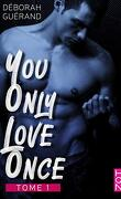 You only love once, Tome 1