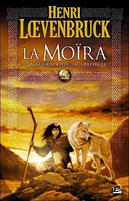 Couverture du livre : La Moïra, l'intégrale de la trilogie