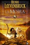 couverture La Moïra, l'intégrale de la trilogie