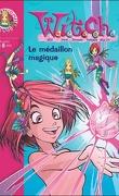 W.i.t.c.h., Tome 1 : Le Médaillon magique