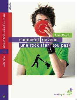Couverture du livre : Comment devenir une rockstar (ou pas)