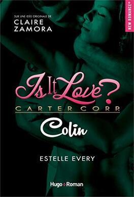 Couverture du livre : Is it love ? Carter Corp, Tome 4 : Colin