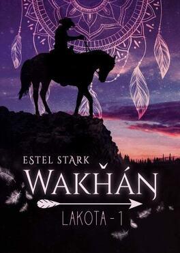Couverture du livre : Lakota, Tome 1 : Wakhan