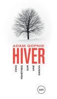 Hiver: Cinq fenêtres sur une saison